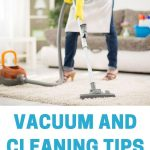 Vacuum Cleaning Tips: 10 Useful Secrets For Effective Cleaning