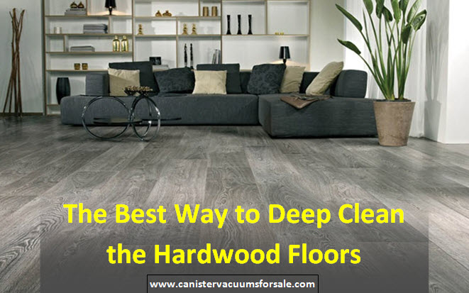 how to deep clean the hardwood floors