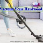 How to Vacuum Your Hardwood Floors?